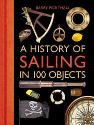 A History Of Sailing In 100 Objects Book PDF