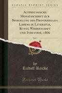 Altpreu  ische Monatsschrift zur Spiegelung des Provinziellen Lebens in Literatur  Kunst  Wissenschaft und Industrie  1866  Vol  3  Classic Reprint  PDF