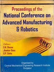 Proceedings of the National Conference on Advanced Manufacturing   Robotics  January 10 11  2004 PDF