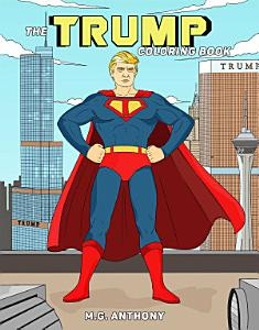 The Trump Coloring Book Book