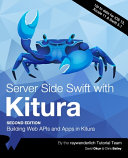 Server Side Swift with Kitura (Second Edition): Building Web APIs and Apps in Kitura