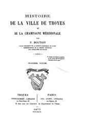 Histoire de la ville de Troyes et de la Champagne méridionale: Volume3