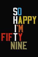 So Happy I'm Fifty Nine