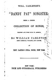 "Will. Carleton's ""Dandy Pat"" Songster: Being a Choice Collection of Songs"