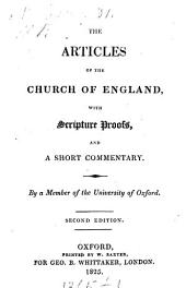 The Articles of the Church of England, with Scripture proofs, and a short commentary, by a member of the University of Oxford