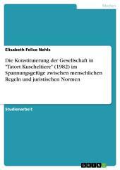 """Die Konstituierung der Gesellschaft in """"Tatort Kuscheltiere"""" (1982) im Spannungsgefüge zwischen menschlichen Regeln und juristischen Normen"""