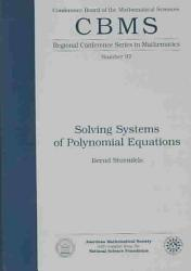 Solving Systems of Polynomial Equations