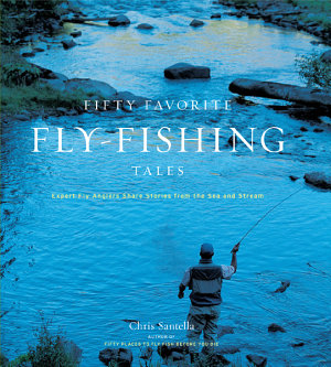 Fifty Favorite Fly Fishing Tales
