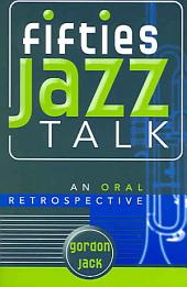 Fifties Jazz Talk: An Oral Retrospective