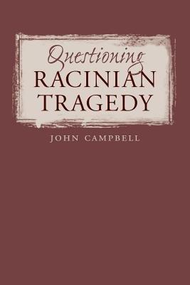 Questioning Racinian Tragedy PDF