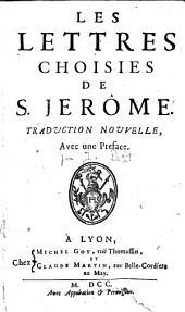 Les Lettres choisies de saint Jérôme, avec une préface