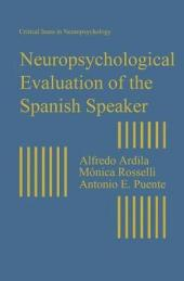 Neuropsychological Evaluation of the Spanish Speaker