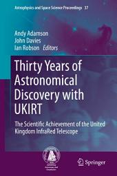 Thirty Years of Astronomical Discovery with UKIRT: The Scientific Achievement of the United Kingdom InfraRed Telescope