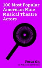Focus On  100 Most Popular American Male Musical Theatre Actors PDF