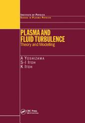 Plasma and Fluid Turbulence: Theory and Modelling