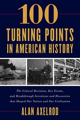 100 Turning Points in American History