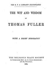 The Wit and Wisdom of Thomas Fuller: With a Brief Biography