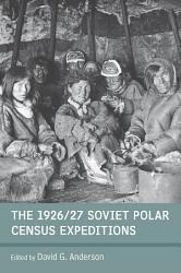 The 1926 27 Soviet Polar Census Expeditions Book PDF