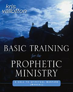 Basic Training for the Prophetic Ministry Book