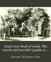 Gray's new book of roads. The tourist and traveller's guide to the roads of England and Wales, and part of Scotland
