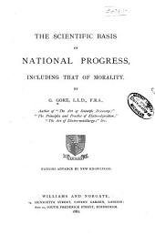 The Scientific Basis of National Progress: Including that of Morality