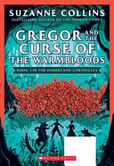 Gregor And The Curse Of The Warmbloods The Underland Chronicles 3 New Edition Volume 3 Book PDF