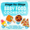 Stage By Stage Baby Food Cookbook