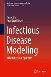 Infectious Disease Modeling: A Hybrid System Approach