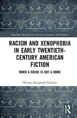 Racism and Xenophobia in Early Twentieth Century American Fiction PDF