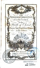 The sincere christian instructed in the Faith of Christ from the written word