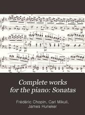 Complete works for the piano: Sonatas