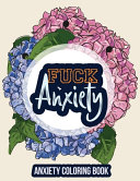 Fuck Anxiety-Anxiety Coloring Book