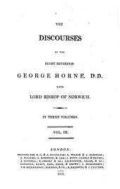 The Discourses of the Right Reverend George Horne, D. D., Late Lord Bishop of Norwich: Volume 3