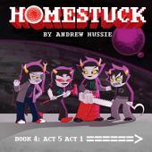 Homestuck, Book 4: Act 5 Act 1: Book 4: Act 5 Act 1