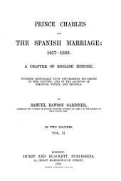 Prince Charles and the Spanish Marriage: 1617-1623: Volume 1