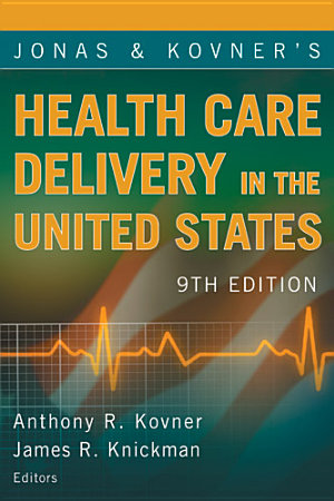 Jonas and Kovner s Health Care Delivery in the United States PDF
