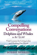 Compelling Conversations with Dolphins and Whales in the Wild PDF