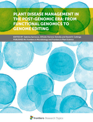 Plant Disease Management in the Post-Genomic Era: From Functional Genomics to Genome Editing