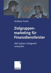 Zielgruppenmarketing für Finanzdienstleister: Mit System erfolgreich verkaufen