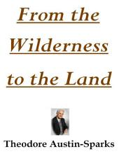 From the Wilderness to the Land