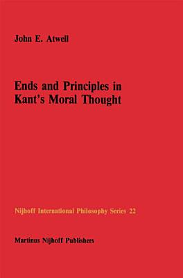 Ends and Principles in Kant   s Moral Thought