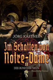 Im Schatten von Notre-Dame: Band 2: Der Bund der Neun
