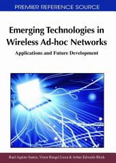 Emerging Technologies in Wireless Ad-hoc Networks: Applications and Future Development: Applications and Future Development