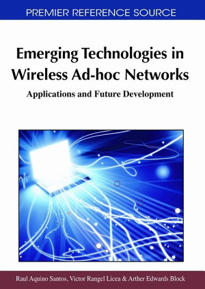 Emerging Technologies in Wireless Ad hoc Networks  Applications and Future Development