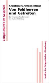 Von Feldherren und Gefreiten: Zur biographischen Dimension des Zweiten Weltkriegs