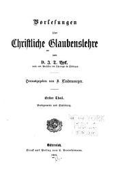 Vorlesungen über christliche Glaubenslehre: Band 1