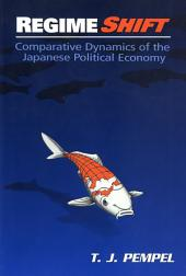 Regime Shift: Comparative Dynamics of the Japanese Political Economy