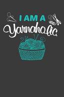 I Am A Yarnaholic