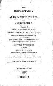 The Repertory Of Arts And Manufactures: Consisting Of Original Communications, Specifications Of Patent Inventions, And Selections Of Useful Practical Papers From The Transactions Of The Philosophical Societies Of All Nations, &c. &c: Volume 2; Volume 11