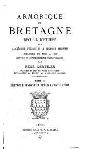 Armorique et Bretagne: Bretagne pendant et depuis la révolution